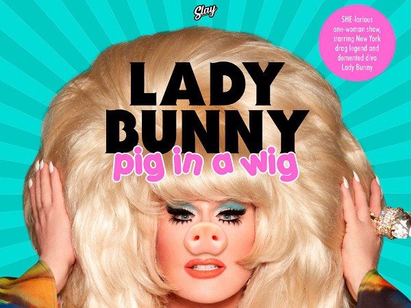 """Image result for lady bunny pig in a wig tour"""""""